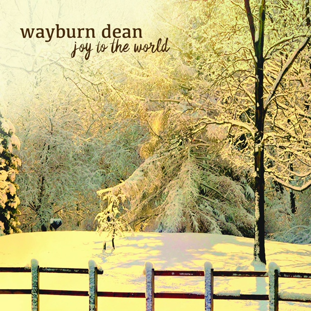 Joy to the World - Wayburn Dean