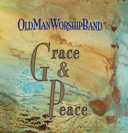 Old Man Worship Band - Grace and Peace